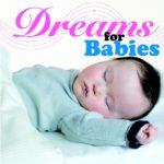 Dreams for Babies 〜天才児を育てる赤ちゃんの為の睡眠音楽〜