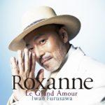 ロクサーヌ〜Le Grand Amour〜