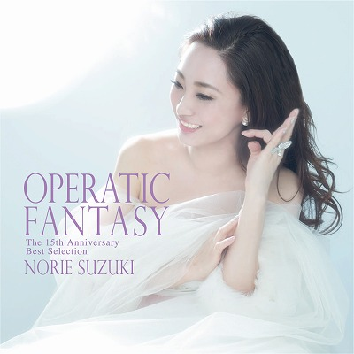 OPERATIC FANTASY〜The 15th Anniversary Best Selection〜