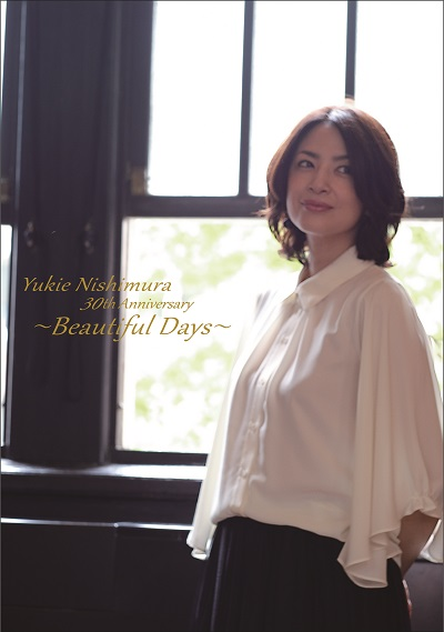 Yukie Nishimura 30th Anniversary 〜Beautiful Days〜《初回盤》