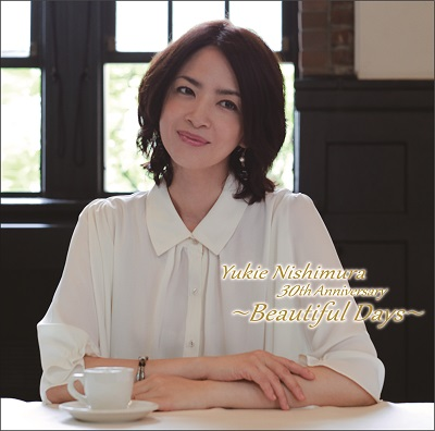 Yukie Nishimura 30th Anniversary ~Beautiful Days~ ≪通常盤≫