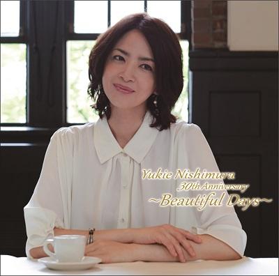 Yukie Nishimura 30th Anniversary ~Beautiful Days~ ≪通常盤≫