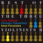 BEST OF THE THREE VIOLINISTS Ⅱ