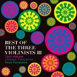 BEST OF THE THREE VIOLINISTS Ⅲ
